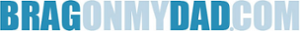 BragOnMyDad's Company logo