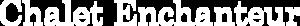 Chalet Enchanteur's Company logo