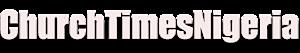Church Times Nigeria (Newspaper)'s Company logo
