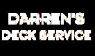 Darren's Deck Service's Company logo