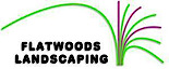 Flatwoods Landscaping's Company logo