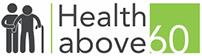 Health Above 60's Company logo