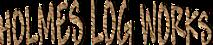 Holmes Log Works's Company logo