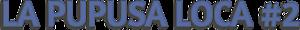 La Pupusa Loca #2's Company logo