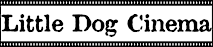 Little Dog Cinema's Company logo