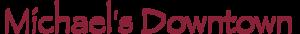 Michaels Downtown Restaurant's Company logo