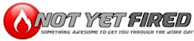 Not Yet Fired's Company logo