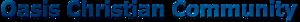 Oasis Christian Community's Company logo