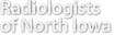 Aging Services Coalition Of North Iowa's Competitor - Radiologists Of North Iowa logo