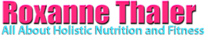 Roxanne Thaler-all About Holistic Nutrition And Fitness Page's Company logo
