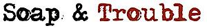 Soap & Trouble's Company logo