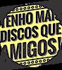 Tenho Mais Discos Que Amigos's Company logo