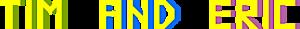 Tim and Eric's Company logo