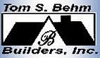 Tom S. Behm Builders's Company logo