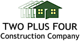 Two Plus Four Construction's Company logo