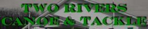 Two Rivers Canoe & Tackle's Company logo