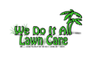 We Do It All Lawn Care's Company logo